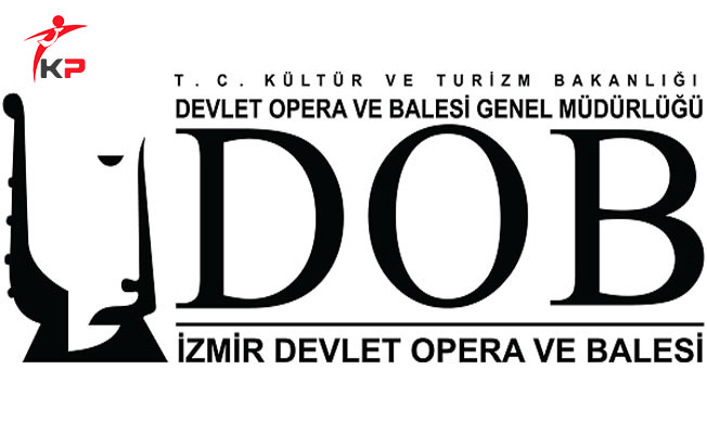 İzmir Devlet Opera ve Balesi Sözleşmeli Personel Alıyor