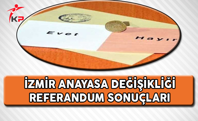 İzmir Referandum Sonuçları