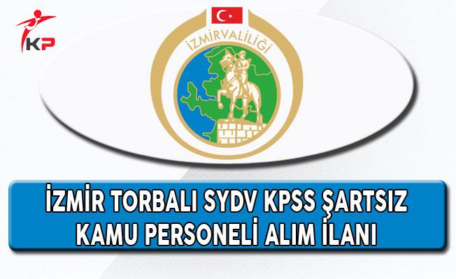 İzmir Torbalı SYDV KPSS Şartsız Kamu Personeli Alım İlanı