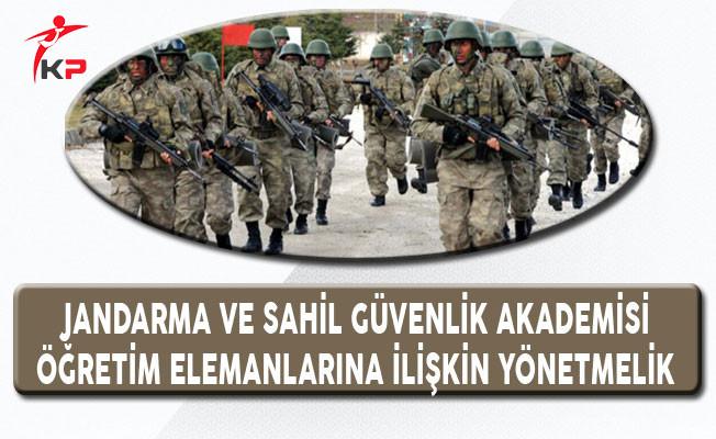 Jandarma ve Sahil Güvenlik Akademisi Öğretim Elemanları Yönetmeliği Yayımlandı