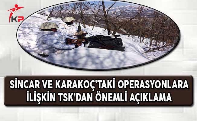 Karakoç ve Sincar'daki Operasyonlara İlişkin TSK'dan Önemli Açıklama
