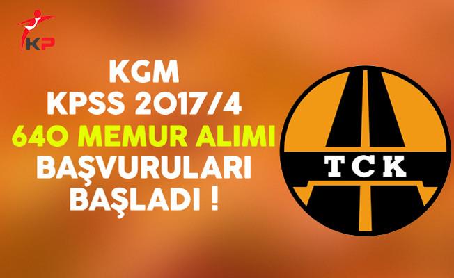Karayolları Genel Müdürlüğü (KGM) KPSS 2017/4 640 Memur Alımı Başvuruları Başladı