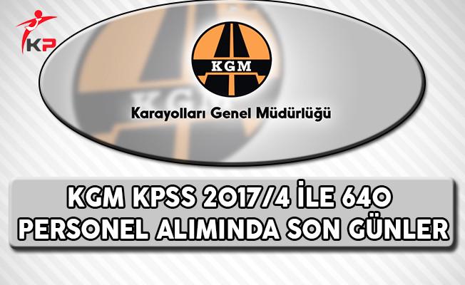 Karayolları Genel Müdürlüğü (KGM) KPSS 2017/4 İle 640 Personel Alımı Tercih İşlemlerinde Son Günler