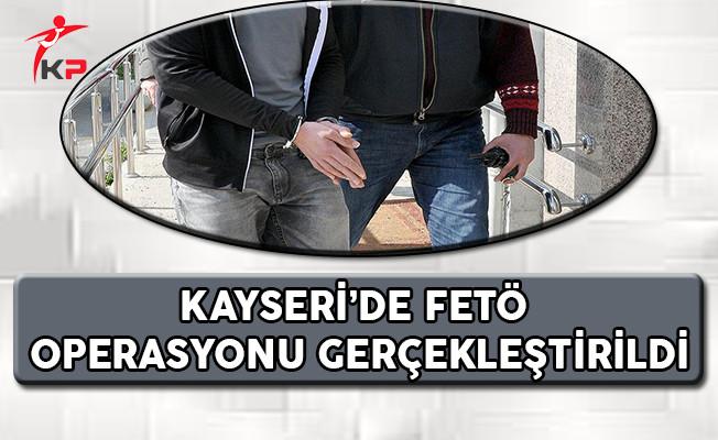 Kayseri'de FETÖ Operasyonu Gerçekleştirildi !
