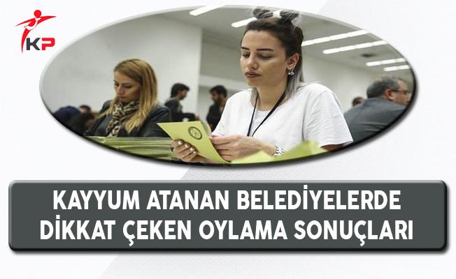 Kayyum Atanan Belediyelerde Dikkat Çeken Oylama Sonuçları