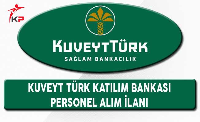Kuveyt Türk Katılım Bankası Personel Alım İlanı