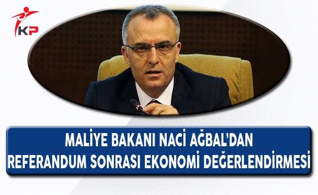 Maliye Bakanı Naci Ağbal'dan 16 Nisan Sonrasına Yönelik Ekonomi Açıklamaları