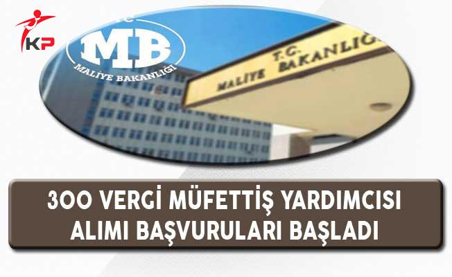 Maliye Bakanlığı 300 Vergi Müfettiş Yardımcısı Alımı Başvuruları Başlıyor