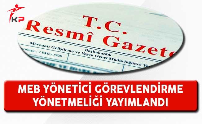 MEB Yönetici Görevlendirme Yönetmeliği Resmi Gazete'de Yayımlandı