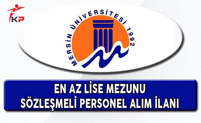 Mersin Üniversitesi En Az Lise Mezunu 81 Personel Alım İlanı