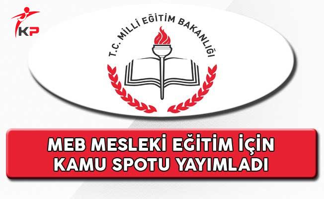 Milli Eğitim Bakanlığı Mesleki Eğitim İçin Kamu Spotu Yayımladı