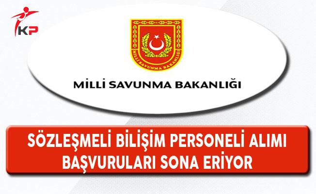 Milli Savunma Bakanlığı Sözleşmeli Personel Alımı Başvuruları Sona Eriyor