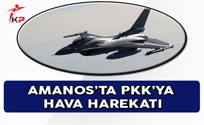 Osmaniye'de PKK'ya Hava Harekatı!