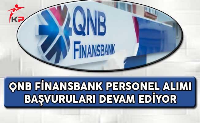 QNB Finansbank Personel Alımı Başvuruları Devam Ediyor