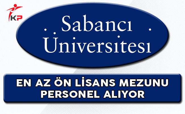 Sabancı Üniversitesi En Az Ön Lisans Mezunu Personel Alıyor