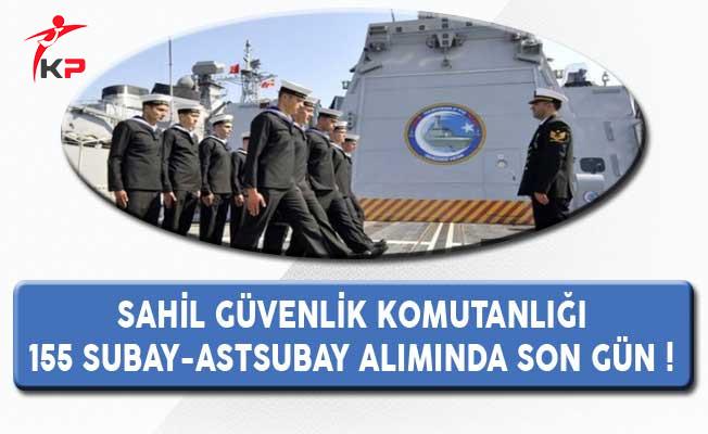 Sahil Güvenlik Komutanlığı 155 Subay ve Astsubay Alımında Son Gün !
