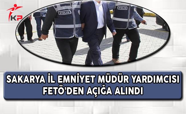 Sakarya İl Emniyet Müdür Yardımcısı FETÖ'den Açığa Alındı