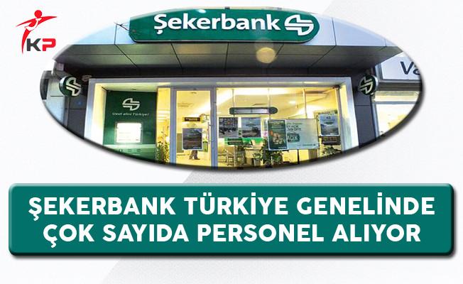 Şekerbank Çok Sayıda Personel Alıyor