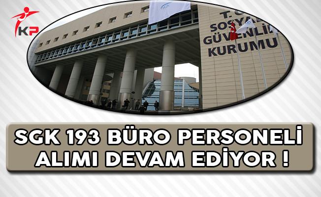 Sosyal Güvenlik Kurumu (SGK) 193 Büro Personeli Alımı Başvuruları Devam Ediyor !