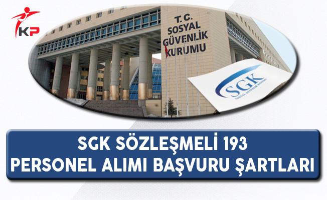 Sosyal Güvenlik Kurumu (SGK) 193 Personel Alımına Kimler Başvurabilir?
