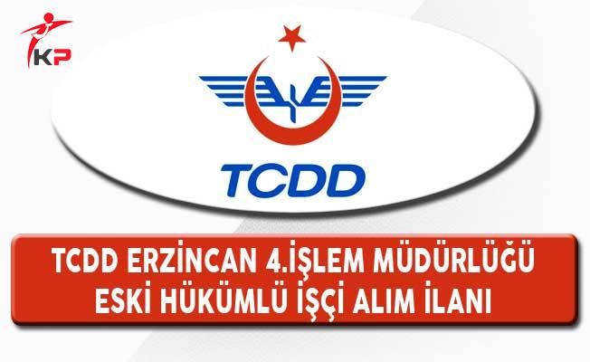 TCDD Erzincan 4. İşletme Müdürlüğü Eski Hükümlü İşçi Alım İlanı