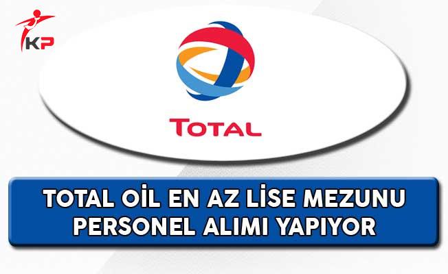 Total Oil En Az Lise Mezunu Personel Alım İlanı