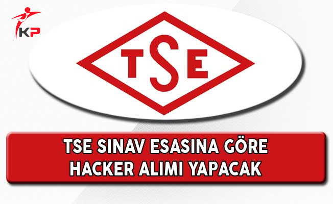 TSE, Sınav İle Hacker Alımı Yapacak