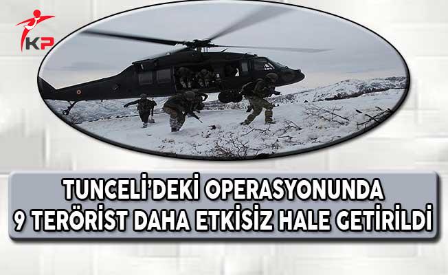 Tunceli'deki Operasyonda 9 Terörist Daha Etkisiz Hale Getirildi