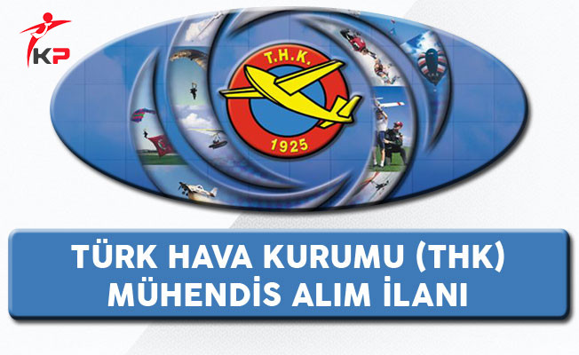 Türk Hava Kurumu (THK) Mühendis Alım İlanı