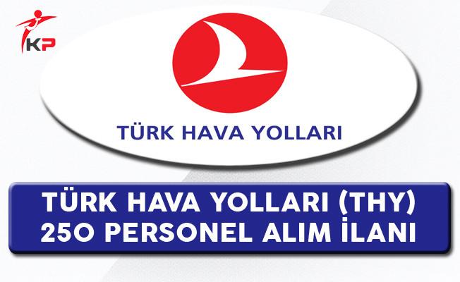 Türk Hava Yolları (THY) 250 Personel Alım İlanı