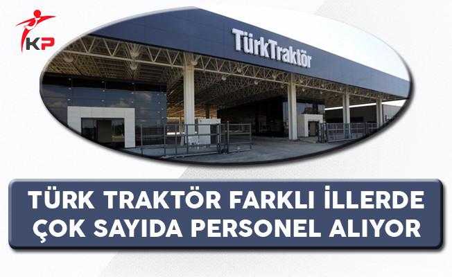 Türk Traktör Farklı İllerde Çok Sayıda Personel Alıyor