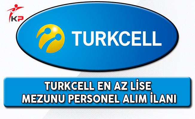 Turkcell En Az Lise Mezunu Personel Alım İlanı
