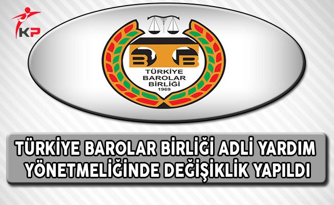 Türkiye Barolar Birliği (TBB) Adli Yardım Yönetmeliğinde Değişiklik Yapıldı