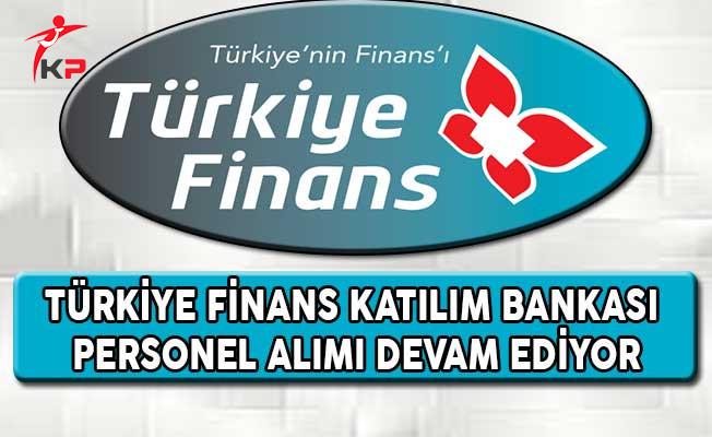 Türkiye Finans Katılım Bankası Personel Alımı Başvuruları Devam Ediyor