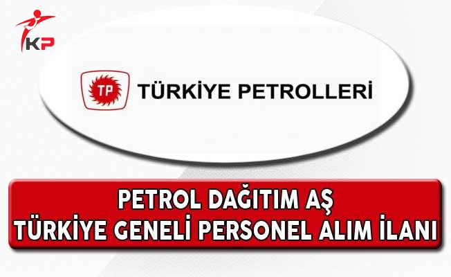 Türkiye Petrolleri Petrol Dağıtım AŞ Personel Alım İlanı