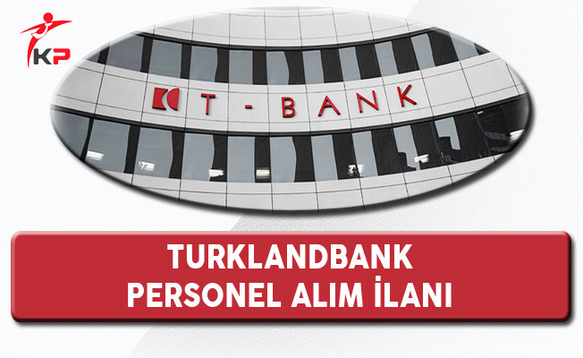 Turklandbank Personel Alım İlanı 2017