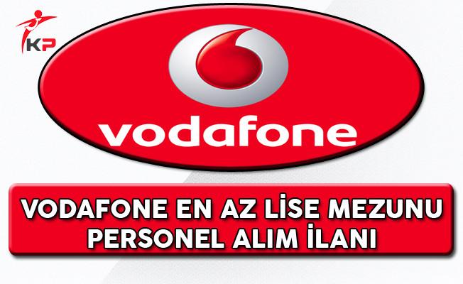 Vodafone En Az Lise Mezunu Personel Alım İlanı