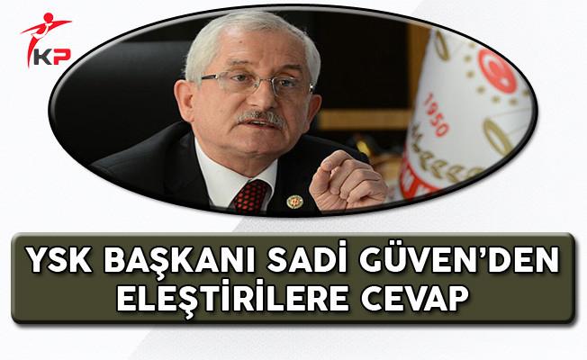 YSK Başkanı Güven'den Eleştirilere Cevap!