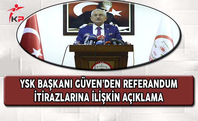 YSK Başkanı Güven'den Referandum İtirazlarına İlişkin Açıklama