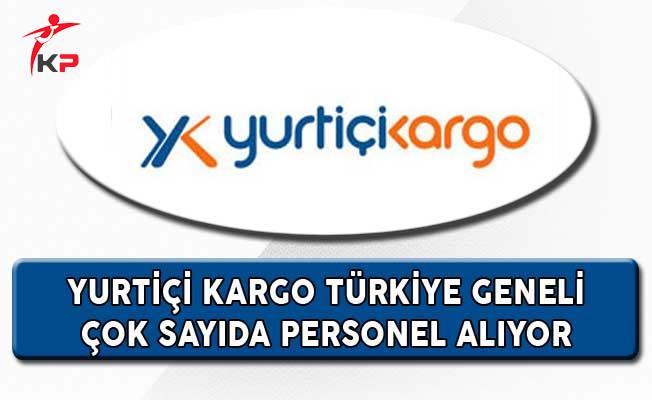 Yurtiçi Kargo Türkiye Geneli Çok Sayıda Personel Alıyor