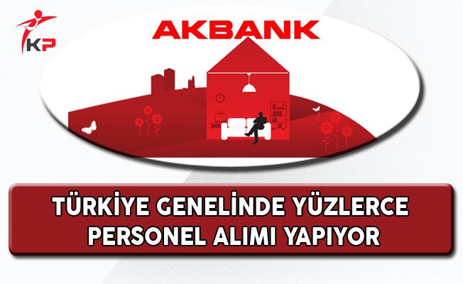 Akbank Türkiye Genelinde Yüzlerce Personel Alıyor