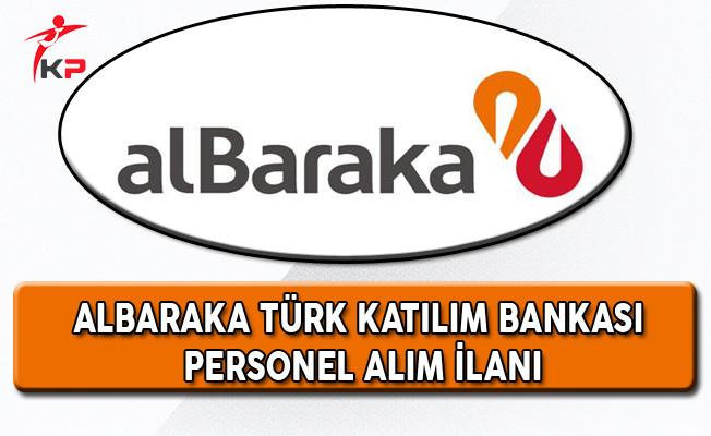 Albaraka Türk Katılım Bankası Personel Alım İlanı