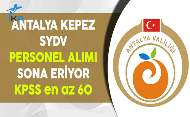 Antalya Kepez SYDV Personel Alımı Başvuruları Sona Eriyor