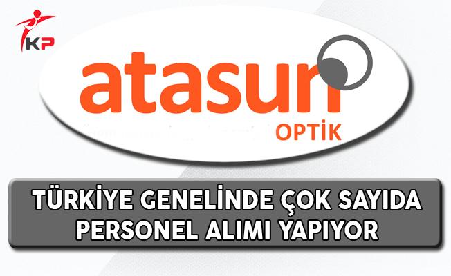 Atasun Optik Türkiye Genelinde Çok Sayıda Personel Alıyor