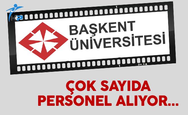 Başkent Üniversitesi En Az Ön Lisans Mezunu Personel Alıyor