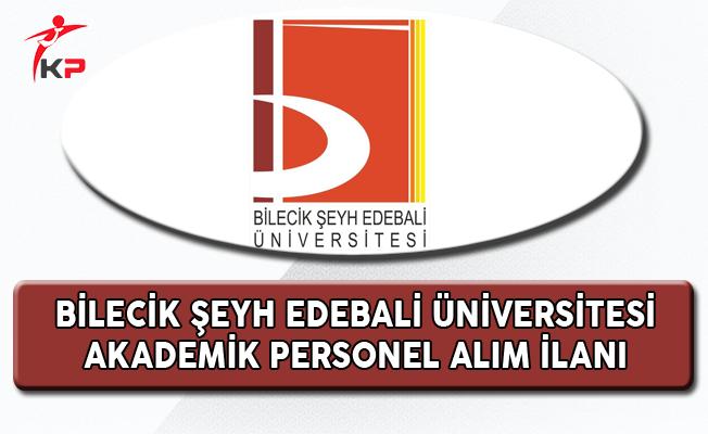 Bilecik Şeyh Edebali Üniversitesi Akademik Personel Alıyor