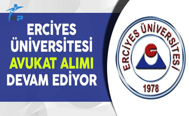 Erciyes Üniversitesi Avukat Alımı Başvuruları Devam Ediyor