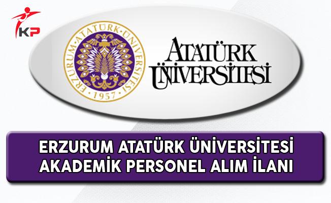Erzurum Atatürk Üniversitesi Akademik Personel Alıyor