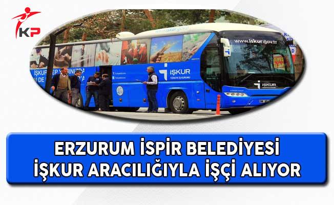 Erzurum İspir Belediyesi İşkur Aracılığıyla İşçi Alıyor