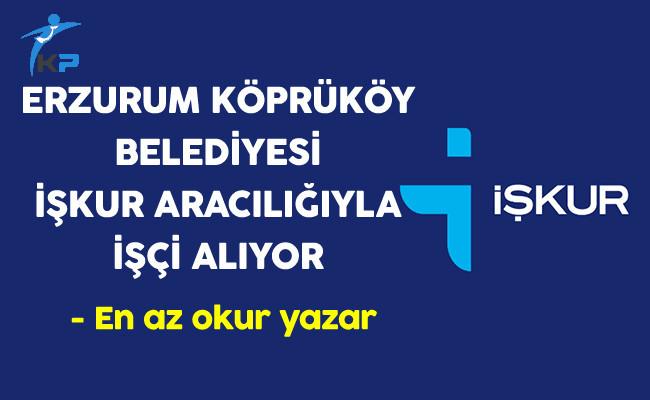 Erzurum Köprüköy Belediyesi İşkur Aracılığıyla İşçi Alıyor